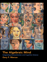 Gary F. Marcus - The Algebraic Mind- Integrating Connectionism and Cognitive Science (Learning Development and Conceptual Change) (2001 The MIT Press)