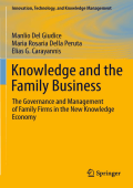 Manlio Del Giudice Maria Rosaria Della Peruta Elias G. Carayannis - Knowledge and the Family Business- The Governance and Management of Family Firms in the New Knowledge E