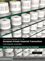 Mel Kenny James Devenney Lorna Fox OMahony - Unconscionability in European Private Financial Transactions- Protecting the Vulnerable (2010 Cambridge University Press)