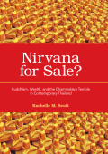 Rachelle M. Scott - Nirvana for Sale-- Buddhism Wealth and the Dhammakaya Temple in Contemporary Thailand (2009)