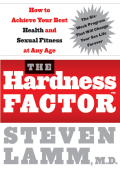 Steven Lamm Gerald Secor Couzens - The Hardness Factor- How to Achieve Your Best Health and Sexual Fitness at Any Age (2007)