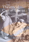 Edith Hall - The Theatrical Cast of Athens- Interactions between Ancient Greek Drama and Society (2006)