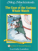 Lucinda Landon - Meg Mackintosh and the Case of the Curious Whale Watch- A Solve-It-Yourself Mystery (Meg Mackintosh Mystery series) (1996)
