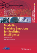 Toyoaki Nishida Lakhmi C. Jain Colette Faucher - Modelling Machine Emotions for Realizing Intelligence- Foundations and Applications (Smart Innovation Systems and Technol