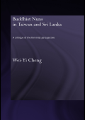 [Routledge critical studies in Buddhism] Wei-yi Cheng - Buddhist Nuns in Taiwan and Sri Lanka (RoutledgeCurzon Critical Studies in Buddhism) (2007 Routledge)