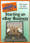 Barbara Weltman Malcolm Katt - The Complete Idiots Guide to Starting an eBay Business 2nd Edition (2008)