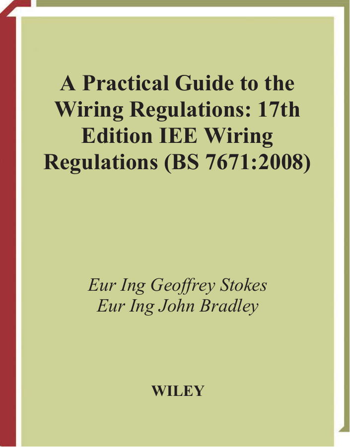 Geoffrey stokes john bradley a practical guide to the wiring geoffrey stokes john bradley a practical guide to the wiring regulations 2009 17th edition iee wiring regulations bs 7671 2008 4th edition 2008 greentooth Gallery