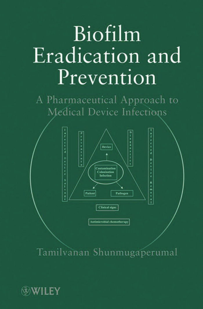 f98de7ccaf59 Tamilvanan Shunmugaperumal - Biofilm Eradication and Prevention- A  Pharmaceutical Approach to Medical Device Infections (2010)