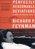 Richard P. Feynman - Perfectly Reasonable Deviations from the Beaten Track (2005 Basic Books)