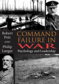 Robert A. Pois Philip Langer - Command Failure in War- Psychology and Leadership (2004)