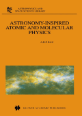 587.[Astrophysics and Space Science Library] A.R. Rau - Astronomy-inspired atomic and molecular physics (2002  Springer).pdf