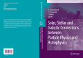 1127.[Astrophysics and Space Science Proceedings] Alberto Carramiñana  Francisco Siddharta Guzmán Murillo  Tonatiuh Matos - Solar  stellar and galactic connections between particle ph.pdf