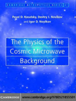 1741.[Cambridge Astrophysics] Pavel D. Naselsky  Dmitry I. Novikov  Igor D. Novikov - The physics of the cosmic microwave background (2006  Cambridge University Press).pdf