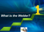 What is the Welder?