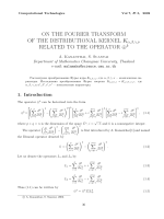 ON THE FOURIER TRANSFORM OF THE DISTRIBUTIONAL KERNEL К- e a e RELATED TO THE OPERATOR K.