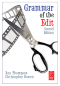 Grammar of the Edit.-Roy Thompson Christopher Bowen