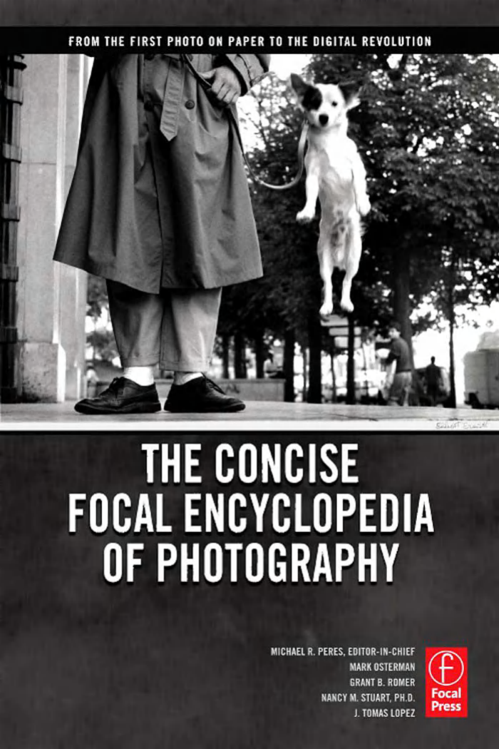 7e8a6b9f756 The Concise Focal Encyclopedia of Photography-From the First Photo on Paper  to the Digital Revolution.-Michael R.Pe