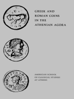 Greek and Roman Coins in the Athenian Agora By Fred S. Kleiner