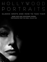 Hollywood Portraits.Classic shots and how to take them.-Roger Hicks and Christopher Nisperos C&B 2000