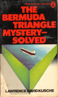 Lawrence David Kusche - The Bermuda Triangle Mystery Solved