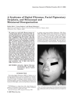 A syndrome of digital fibromas  facial pigmentary dysplasia  and metacarpal and metatarsal disorganization