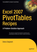 [Experts Voice in .Net] Debra Dalgleish - Excel 2007 PivotTables Recipes- A Problem-Solution Approach (2007  Apress)