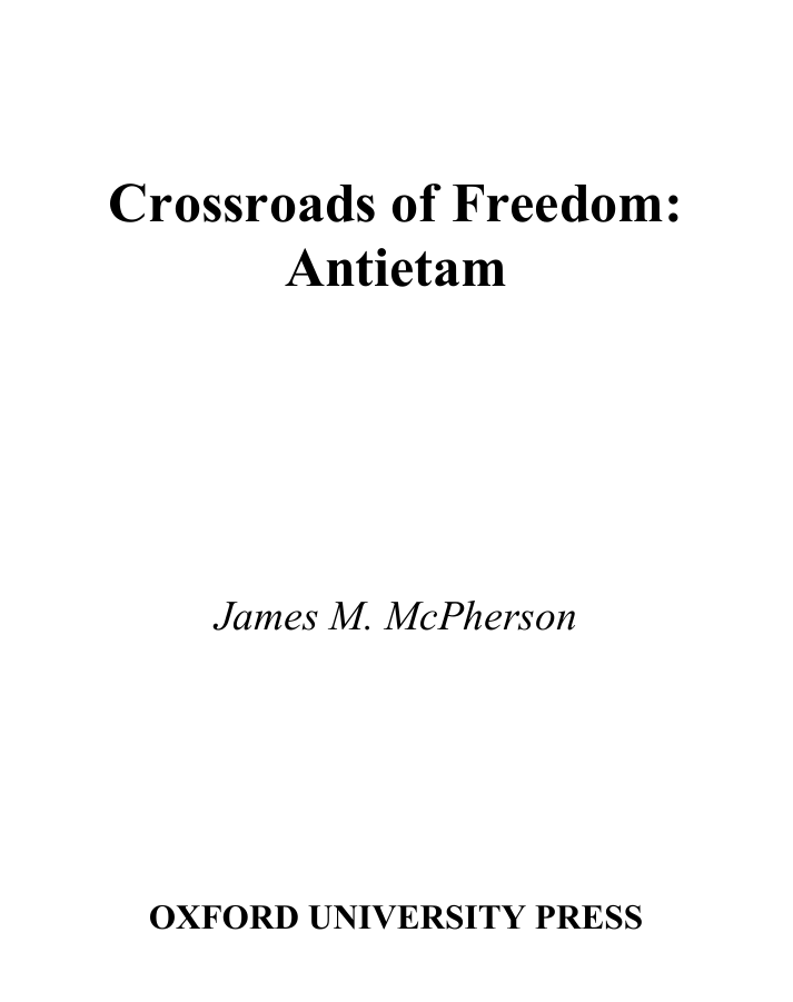 Pivotal Moments in American History  James M. McPherson - Crossroads of  Freedom- Antietam (2002 Oxford University Press USA) 9826de348