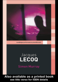 [Routledge Performance Practitioners] Simon Murray - Jacques Lecoq (2003  Routledge)