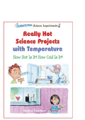 [Sensational Science Experiments] Robert Gardner - Really Hot Science Projects With Temperature- How Hot Is It- How Cold Is It- (2003  Enslow Elementary)