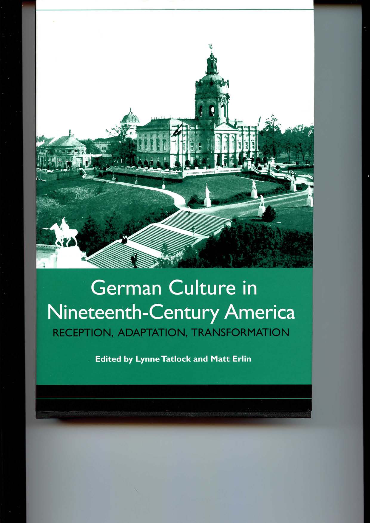 Studies in german literature linguistics and culture lynne tatlock studies in german literature linguistics and culture lynne tatlock matt erlin german culture in nineteenth century america reception adaptation fandeluxe Gallery