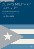 [Studies of the Americas] Hal Klepak - Cubas Military 1990-2005- Revolutionary Soldiers during Counter-Revolutionary Times (2005  Palgrave Macmillan)