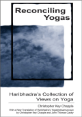Christopher Chapple  John Thomas Casey - Reconciling Yogas- Haribhadras Collection of Views on Yoga (2003  State University of New York Press)