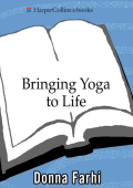 Donna Farhi - Bringing Yoga to Life- The Everyday Practice of Enlightened Living (2005  HarperOne)