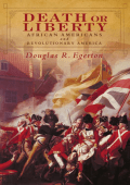 Douglas R. Egerton - Death or Liberty- African Americans and Revolutionary America (2009  Oxford University Press  USA)