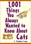J. Stephen Lang - 1 001 Things You Always Wanted To Know About Cats (2004  Howell Book House)