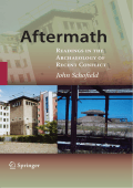 John Schofield - Aftermath- Readings in the Archaeology of Recent Conflict (2009  Springer)