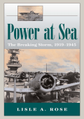 Lisle A. Rose - POWER AT SEA- THE BREAKING STORM  1919-1945 VOLUME 2(2006  University of Missouri)