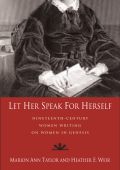 Marion Ann Taylor  Heather E. Weir - Let Her Speak for Herself- Nineteenth-Century Women Writing on Women in Genesis (2006  Baylor University Press)