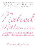 Maxine Hyndman - The Naked Millionaire- A womens guide to building a healthy relationship with money (2005  Insomniac Press)