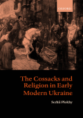 Serhii Plokhy - The Cossacks and Religion in Early Modern Ukraine (2002  Oxford University Press  USA)