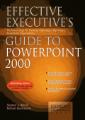 Stephen L. Nelson  Michael Buschmohle - Effective Executives Guide to PowerPoint 2000- The Seven Steps to Creating High-Value  High-Impact PowerPoint Presentations (2000  In