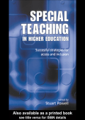 Stuart Powell - Special Teaching in Higher Education- Successful Strategies for Access and Inclusion (2003  Routledge)