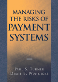 Paul S. Turner  Diane B. Wunnicke - Managing the Risks of Payment Systems (2002  Wiley).pdf