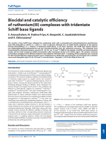 Biocidal and catalytic efficiency of ruthenium(III) complexes with tridentate Schiff base ligands.