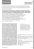 Childhood maltreatment  the corticotropin-releasing hormone receptor gene and adult depression in the general population.
