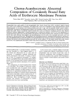 Chorea-acanthocytosis  Abnormal composition of covalently bound fatty acids of erythrocyte membrane proteins.