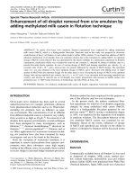 Enhancement of oil droplet removal from ow emulsion by adding methylated milk casein in flotation technique.