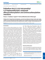 Palladium bis(2 2 6 6-tetramethyl-3 5-heptanedionate) catalyzed alkoxycarbonylation and aminocarbonylation reactions.