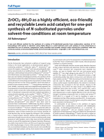 ZrOCl2╖8H2O as a highly efficient  eco-friendly and recyclable Lewis acid catalyst for one-pot synthesis of N-substituted pyrroles under solvent-free conditions at room temperature.