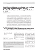 Non-identical monozygotic twins  intermediate twin types  zygosity testing  and the non-random nature of monozygotic twinning  A review.
